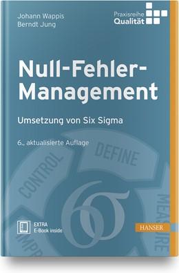 Abbildung von Matyas / Wappis / Jung | Null-Fehler-Management | 6., aktualisierte Auflage | 2019 | Umsetzung von Six Sigma