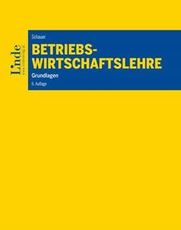 Abbildung von Schauer | Betriebswirtschaftslehre | 6. Auflage 2019 | 2019 | Grundlagen