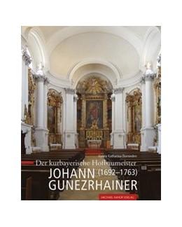 Abbildung von Dornieden | Der kurbayerische Hofbaumeister Johann Gunezrhainer (1692–1763) | 2019