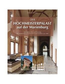 Abbildung von Herrmann | Der Hochmeisterpalast auf der Marienburg | 2019 | Konzeption, Bau und Nutzung de...