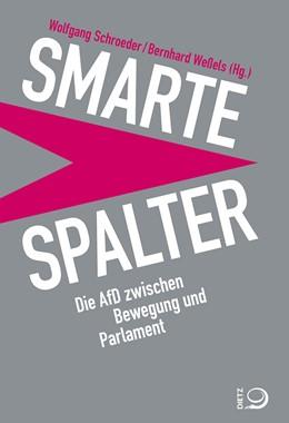 Abbildung von Schroeder / Weßels | Smarte Spalter | 2019 | Die AfD zwischen Bewegung und ...