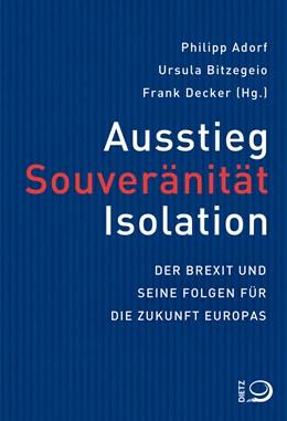 Abbildung von Adorf / Bitzegeio / Decker | Ausstieg, Souveränität, Isolation | 2019 | Der Brexit und seine Folgen fü...