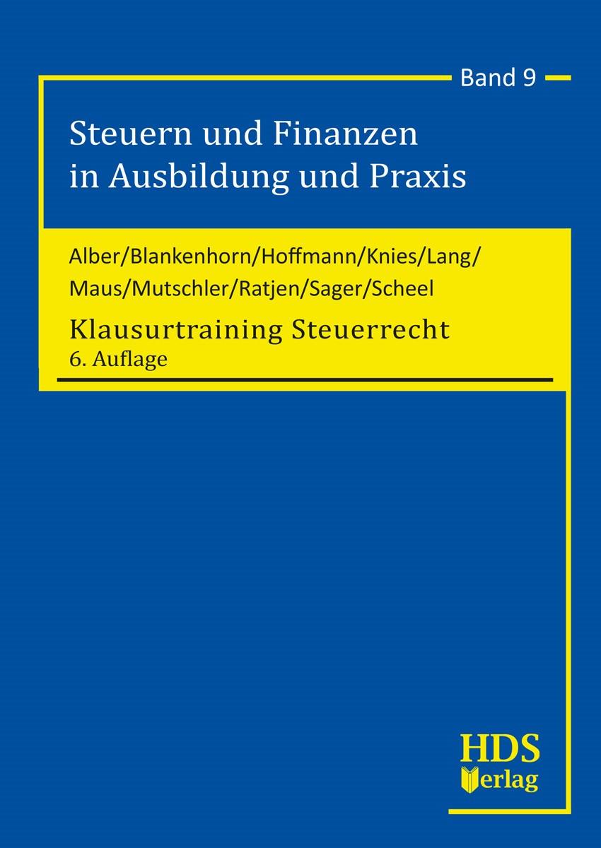 Klausurtraining Steuerrecht | Alber / Blankenhorn / Maus u.a. | 6. Auflage, 2018 | Buch (Cover)