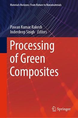 Abbildung von Rakesh / Singh | Processing of Green Composites | 1. Auflage | 2019 | beck-shop.de