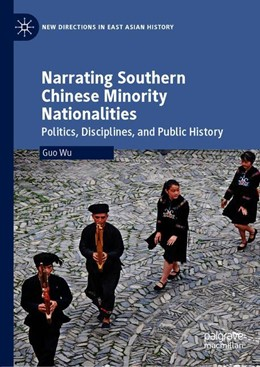 Abbildung von Wu | Narrating Southern Chinese Minority Nationalities | 1st ed. 2019 | 2019 | Politics, Disciplines, and Pub...