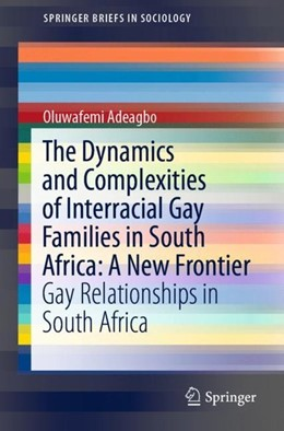 Abbildung von Adeagbo | The Dynamics and Complexities of Interracial Gay Families in South Africa: A New Frontier | 1st ed. 2019 | 2018 | Gay Relationships in South Afr...