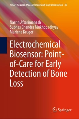 Abbildung von Afsarimanesh / Mukhopadhyay | Electrochemical Biosensor: Point-of-Care for Early Detection of Bone Loss | 1. Auflage | 2018 | beck-shop.de