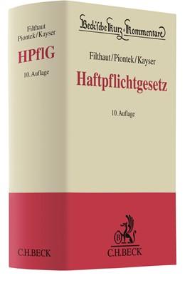 Abbildung von Filthaut / Piontek / Kayser | Haftpflichtgesetz: HaftpflichtG | 10. Auflage | 2019 | Band 39