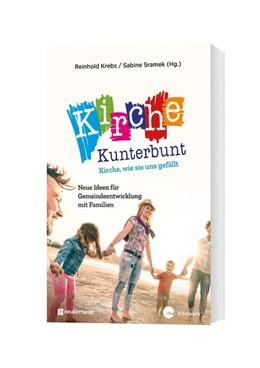 Abbildung von Krebs / Sramek | Kirche kunterbunt - Kirche wie sie uns gefällt | 2019 | Neue Ideen für Gemeindeentwick...