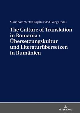 Abbildung von Sass / Baghiu / Pojoga | The Culture of Translation in Romania / Übersetzungskultur und Literaturübersetzen in Rumänien | 2018