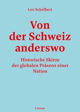 Abbildung von Schelbert | Von der Schweiz anderswo | 2019 | Historische Skizze der globale...