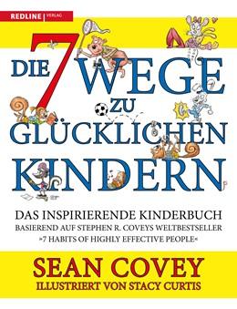 Abbildung von Covey   Die 7 Wege zu glücklichen Kindern   1. Auflage   2019   beck-shop.de