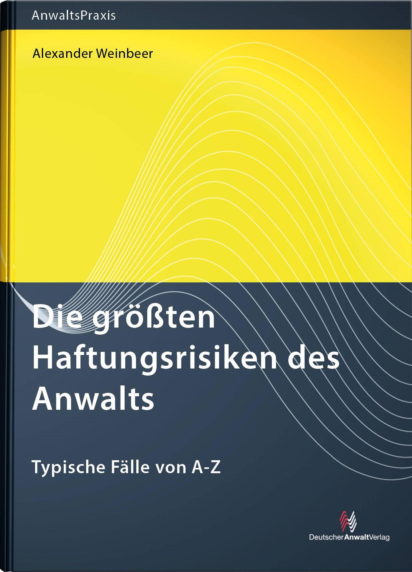 Die größten Haftungsrisiken des Anwalts   Weinbeer, 2019   Buch (Cover)