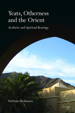 Abbildung von Meihuizen | Yeats, Otherness and the Orient | 2018 | Aesthetic and Spiritual Bearin...