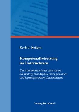 Abbildung von Kettgen | Kompetenzfreisetzung im Unternehmen | 2019 | Ein stärkenorientiertes Instru... | 502