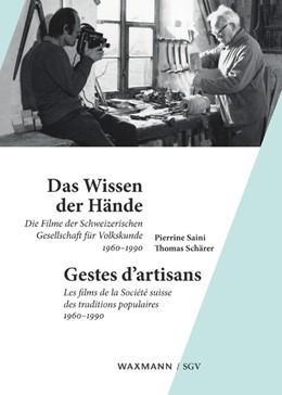 Abbildung von Saini / Schärer | Das Wissen der HändeGestes d'artisans | 2019 | Die Filme der schweizerischen ... | 8