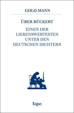 Abbildung von Mann | Über Rückert | 3., durchgesehene Auflage | 2018 | Einen der Liebenswertesten unt...