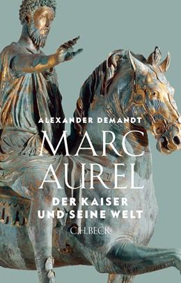 Abbildung von Demandt, Alexander | Marc Aurel | 2. Auflage | 2020 | beck-shop.de