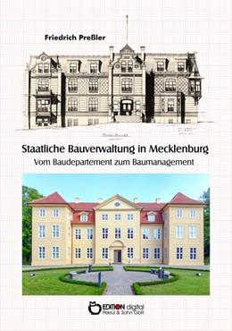 Abbildung von Preßler | Staatliche Bauverwaltung in Mecklenburg | 2018 | Vom Baudepartement zum Baumana...