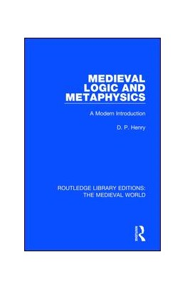 Abbildung von Henry | Medieval Logic and Metaphysics | 2019 | A Modern Introduction | 13