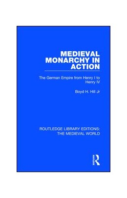 Abbildung von Hill, Jr | Medieval Monarchy in Action | 2019 | The German Empire from Henry I... | 21