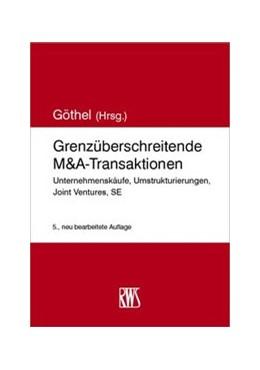 Abbildung von Göthel (Hrsg.) | Grenzüberschreitende M&A-Transaktionen | 5. Auflage | 2020 | Unternehmenskäufe, Umstrukturi...