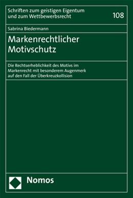 Abbildung von Biedermann | Markenrechtlicher Motivschutz | 2019 | Die Rechtserheblichkeit des Mo... | 108