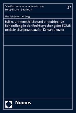 Abbildung von van der Berg   Folter, unmenschliche und erniedrigende Behandlung in der Rechtsprechung des EGMR und die strafprozessualen Konsequenzen   1. Auflage   2019   37   beck-shop.de