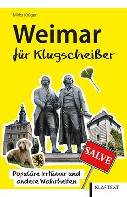 Abbildung von Krüger | Weimar für Klugscheißer | 1. Auflage | 2019 | beck-shop.de