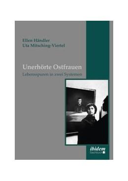 Abbildung von Händler / Mitsching-Viertel | Unerhörte Ostfrauen | 1. Auflage | 2019 | beck-shop.de