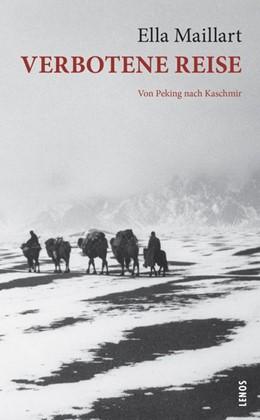 Abbildung von Maillart | Verbotene Reise | 3., durchgesehene Auflage | 2019 | Von Peking nach Kaschmir
