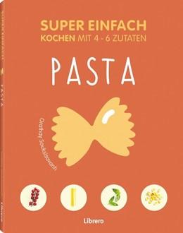 Abbildung von Souksisavanh | Super Einfach Pasta | 1. Auflage | 2019 | beck-shop.de