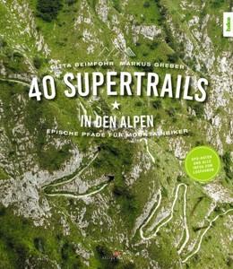 Abbildung von Beimfohr / Greber   40 Supertrails in den Alpen   2019   Epische Pfade für Mountainbike...