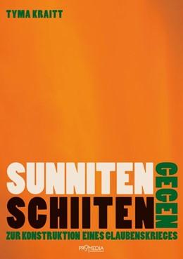 Abbildung von Kraitt | Sunniten gegen Schiiten | 2019 | Zur Konstruktion eines Glauben...