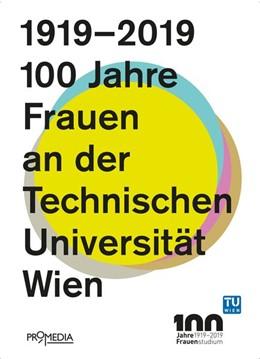 Abbildung von Krammer / Szeless | 1919-2019: 100 Jahre Frauen an der Technischen Universität Wien | 2019