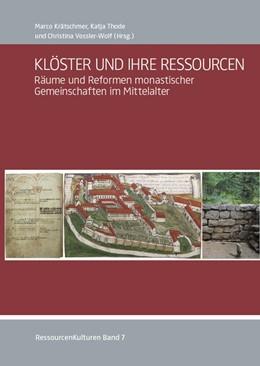 Abbildung von Krätschmer / Thode / Vossler-Wolf | Klöster und ihre Ressourcen | 2018 | Räume und Reformen monastische...