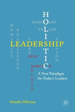 Abbildung von Dhiman | Holistic Leadership | 1. Auflage | 2019 | beck-shop.de