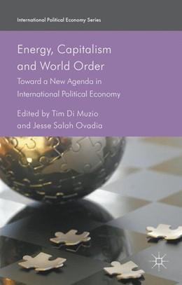 Abbildung von Di Muzio | Energy, Capitalism and World Order | 1st ed. 2016 | 2020 | Toward a New Agenda in Interna...