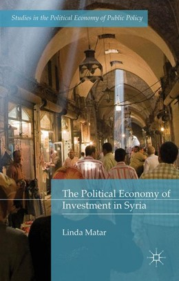 Abbildung von Matar | The Political Economy of Investment in Syria | 1st ed. 2016 | 2020