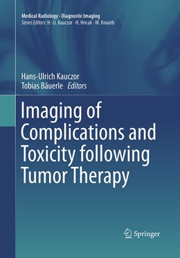 Abbildung von Kauczor / Bäuerle | Imaging of Complications and Toxicity following Tumor Therapy | Softcover reprint of the original 1st ed. 2015 | 2019