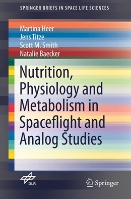 Abbildung von Heer / Titze / Smith | Nutrition Physiology and Metabolism in Spaceflight and Analog Studies | Softcover reprint of the original 1st ed. 2015 | 2019