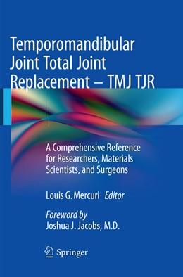 Abbildung von Mercuri | Temporomandibular Joint Total Joint Replacement – TMJ TJR | Softcover reprint of the original 1st ed. 2016 | 2019 | A Comprehensive Reference for ...
