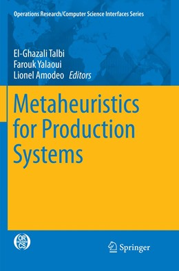 Abbildung von Talbi / Yalaoui / Amodeo | Metaheuristics for Production Systems | Softcover reprint of the original 1st ed. 2016 | 2019 | 60