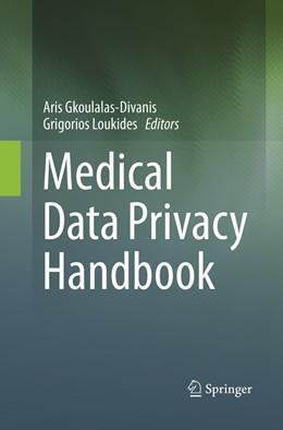 Abbildung von Gkoulalas-Divanis / Loukides | Medical Data Privacy Handbook | Softcover reprint of the original 1st ed. 2015 | 2019
