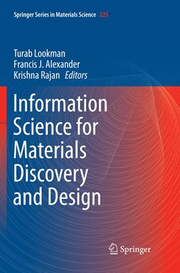 Abbildung von Lookman / Alexander / Rajan | Information Science for Materials Discovery and Design | Softcover reprint of the original 1st ed. 2016 | 2019 | 225