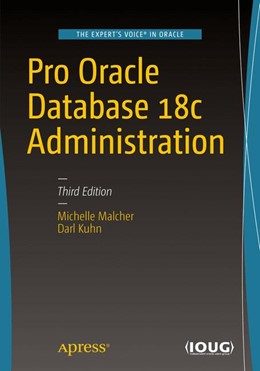 Abbildung von Malcher / Kuhn | Pro Oracle Database 18c Administration | 3rd ed. | 2019 | Manage and Safeguard Your Orga...