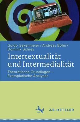 Abbildung von Isekenmeier / Böhn | Intertextualität und Intermedialität | 1. Auflage | 2021 | beck-shop.de