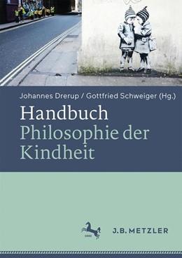 Abbildung von Drerup / Schweiger | Handbuch Philosophie der Kindheit | 2019
