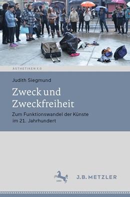 Abbildung von Siegmund | Zweck und Zweckfreiheit | 1. Auflage | 2019 | beck-shop.de