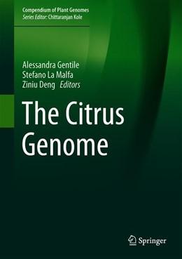 Abbildung von Gentile / La Malfa / Deng | The Citrus Genome | 1st ed. 2019 | 2020